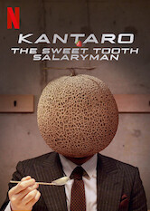 Search netflix Kantaro: The Sweet Tooth Salaryman