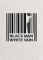 Search netflix Black Man White Skin