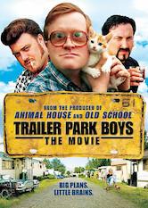 Search netflix Trailer Park Boys: The Movie