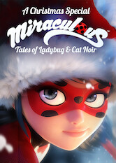 Search netflix A Christmas Special: Miraculous: Tales of Ladybug and Cat Noir