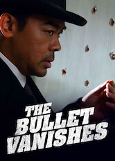 Search netflix The Bullet Vanishes